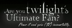Are You the Ultimate Twilight Fan?