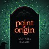 The Survivors: Point of Origin by Amanda Havard