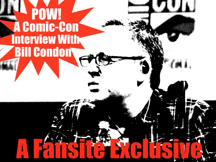 Exclusive: Fansites Interview Bill Condon @ Comic-Con
